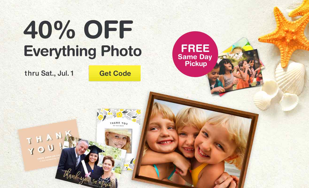 40% OFF Everything Photo thru Sat. July 1. Get code. Ready in about an hour.